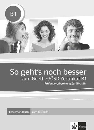 SO GEHT'S NOCH BESSER ZUM GOETHE-/ÖSD-ZERTIFIKAT B1 - LIBRO DEL PROFESOR