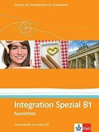 AUSSICHTEN B1 INTEGRATION SPEZIAL LIBRO