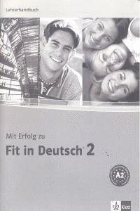 MIT ERFOLG ZU FIT IN DEUTSCH 2, LEHRERHANDBUCH UBUNGS- UND TESTBUCH