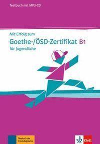 MIT ERFOLG ZUM GOETHE-/ÖSD-ZERTIFIKAT B1 FÜR JUGENDLICHE, LIBRO DE TESTS + CD (MP3)