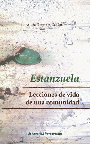 ESTANZUELA, LECCIONES DE VIDA DE UNA COMUNIDAD
