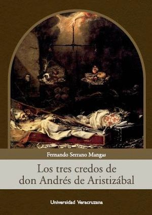 LOS TRES CREDOS DE DON ANDRÉS DE ARISTIZÁBAL