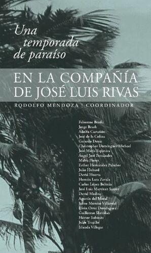 UNA TEMPORADA DE PARAÍSO EN LA COMPAÑÍA DE JOSÉ LUIS RIVAS