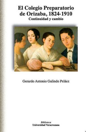 EL COLEGIO PREPARATORIO DE ORIZABA, 1824-1910