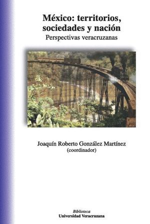MÉXICO: TERRITORIOS, SOCIEDADES Y NACIÓN