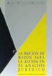 LA NOCIÓN DE RAZÓN PARA LA ACCIÓN EN EL ANÁLISIS JURÍDICO