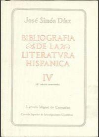 BIBLIOGRAFÍA DE LA LITERATURA HISPÁNICA. TOMO IV. SIGLOS XVI Y XVII (A-AJOFRIN)