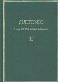 VIDA DE LOS DOCE CÉSARES. VOL. II. LIBROS III-IV