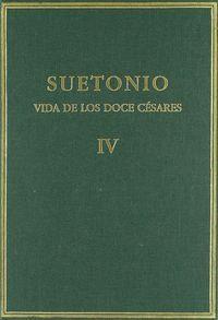 VIDA DE LOS DOCE CÉSARES. VOL. IV. LIBROS VII-VIII
