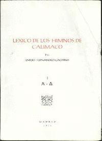 LÉXICO DE LOS HIMNOS DE CALÍMACO. VOL. I (A-D)