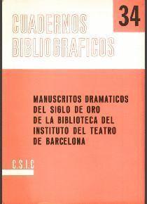 MANUSCRITOS DRAMÁTICOS DEL SIGLO DE ORO DE LA BIBLIOTECA DEL INSTITUTO DEL TEATRO DE BARCELONA