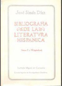 BIBLIOGRAFÍA DE LA LITERATURA HISPÁNICA. TOMOS V-VI. APÉNDICES. SIGLOS XVI Y XVII