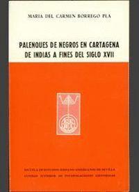 PALENQUES DE NEGROS EN CARTAGENA DE INDIAS A FINES DEL SIGLO XVII