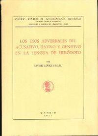 LOS USOS ADVERBALES DEL ACUSATIVO, DATIVO Y GENITIVO EN LA LENGUA DE HERÓDOTO