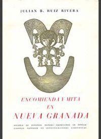 ENCOMIENDA Y MITA EN NUEVA GRANADA EN EL SIGLO XVII