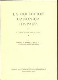 LA COLECCIÓN CANÓNICA HISPANA. TOMO II (2 VOLS.). COLECCIONES DERIVADAS