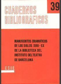 MANUSCRITOS DRAMÁTICOS DE LOS SIGLOS XVIII-XX DE LA BIBLIOTECA DEL INSTITUTO DEL TEATRO DE BARCELONA