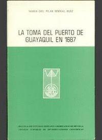 LA TOMA DEL PUERTO DE GUAYAQUIL EN 1687