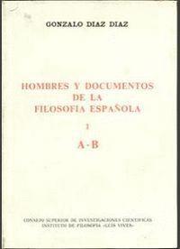 HOMBRES Y DOCUMENTOS DE LA FILOSOFÍA ESPAÑOLA. VOL. I (A-B)