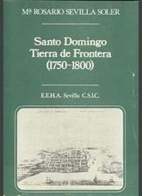 SANTO DOMINGO TIERRA DE FRONTERA (1750-1800)