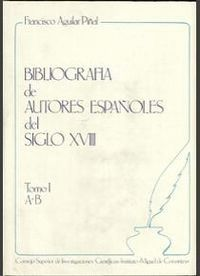 BIBLIOGRAFÍA DE AUTORES ESPAÑOLES DEL SIGLO XVIII. TOMO I (A-B)