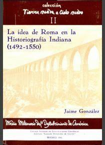 LA IDEA DE ROMA EN LA HISTORIOGRAFÍA INDIANA (1492-1550)