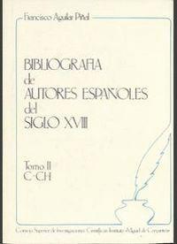 BIBLIOGRAFÍA DE AUTORES ESPAÑOLES DEL SIGLO XVIII. TOMO II (C-CH)