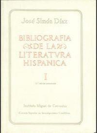 BIBLIOGRAFÍA DE LA LITERATURA HISPÁNICA. TOMO I. FUENTES GENERALES. LITERATURA CASTELLANA
