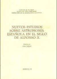 NUEVOS ESTUDIOS SOBRE ASTRONOMÍA ESPAÑOLA EN EL SIGLO DE ALFONSO X