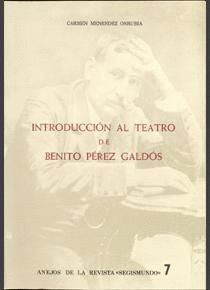 INTRODUCCIÓN AL TEATRO DE BENITO PÉREZ GALDÓS