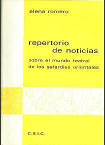 REPERTORIO DE NOTICIAS SOBRE EL MUNDO TEATRAL DE LOS SEFARDÍES ORIENTALES