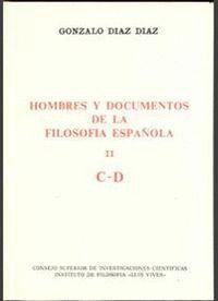 HOMBRES Y DOCUMENTOS DE LA FILOSOFÍA ESPAÑOLA. VOL. II (C-D)
