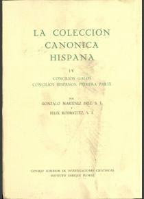 LA COLECCIÓN CANÓNICA HISPANA. TOMO IV. CONCILIOS GALOS. CONCILIOS HISPANOS PRIMERA PARTE