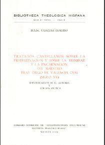 TRATADOS CASTELLANOS SOBRE LA PREDESTINACIÓN Y SOBRE LA TRINIDAD Y LA ENCARNACIÓN, DEL MAESTRO FRAY