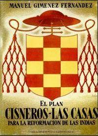 BARTOLOMÉ DE LAS CASAS. TOMO I. DELEGADO DE CISNEROS PARA LA REFORMACIÓN DE LAS INDIAS (1516-1517)