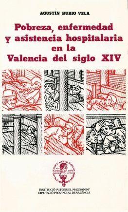 POBREZA, ENFERMEDAD Y ASISTENCIA HOSPITALARIA EN LA VALENCIA DEL SIGLO XIV