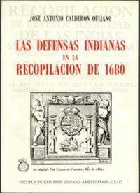 LAS DEFENSAS INDIANAS EN LA RECOPILACIÓN DE 1680