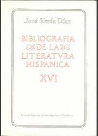 BIBLIOGRAFÍA DE LA LITERATURA HISPÁNICA. TOMO XVI. SIGLOS XVI Y XVII (NAVARRO-PAZOS)