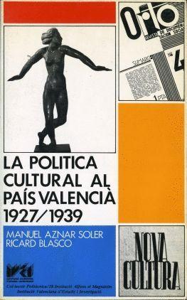 LA POLÍTICA CULTURAL AL PAÍS VALENCIÀ