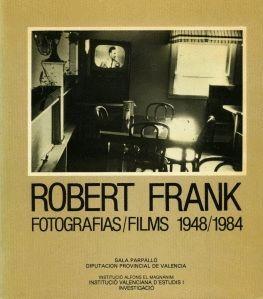 ROBERT FRANK : FOTOGRAFÍA-FILMS 1948-84