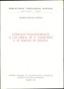 CENSURAS INQUISITORIALES A LAS OBRAS DE P. TAMBURINI Y AL SÍNODO DE PISTOYA