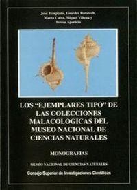LOS EJEMPLARES TIPO DE LAS COLECCIONES MALACOLÓGICAS DEL MUSEO NACIONAL DE CIENCIAS NATURALES. TOMO