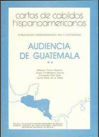 CARTAS DE CABILDOS HISPANOAMERICANOS. AUDIENCIA DE GUATEMALA. VOL. 2