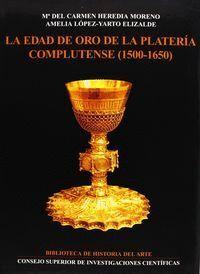 LA EDAD DE ORO DE LA PLATERÍA COMPLUTENSE (1500-1650)