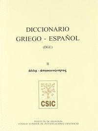 DICCIONARIO GRIEGO-ESPAÑOL (DGE). TOMO II (ALLA-APOKOINONETOS)