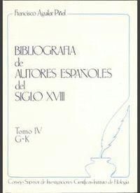 BIBLIOGRAFÍA DE AUTORES ESPAÑOLES DEL SIGLO XVIII. TOMO IV (G-K)