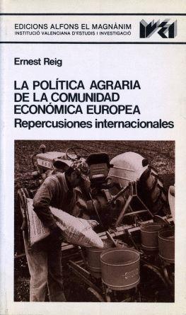 LA POLÍTICA AGRARIA DE LA COMUNIDAD ECONÓMICA EUROPEA