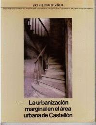 LA URBANIZACIÓN MARGINAL EN EL ÁREA URBANA DE CASTELLÓN