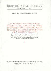 OPERA LÓGICA DE JUAN DE ORIA (JOHANNIS DE ORIA OPERA LOGICA SUMMULARUM). TOMO I. TRACTATUS DE CONCEP