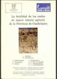 LA FERTILIDAD DE LOS SUELOS DE MAYOR INTERÉS AGRÍCOLA DE LA PROVINCIA DE GUADALAJARA